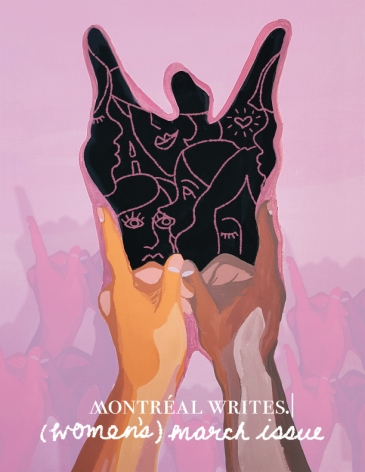 MONTREAL WRITES ISSUE 3 (WOMEN'S MARCH ISSUE)